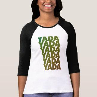 Yada Yada Yada Camiseta