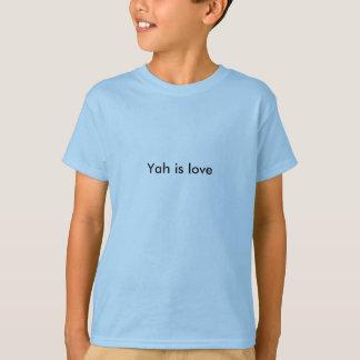 Yah is love Shirt