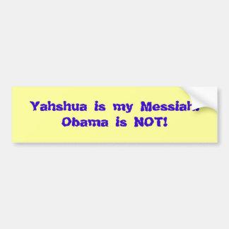 ¡Yahshua es mis Mesías! ¡Obama no es! Pegatina Para Auto