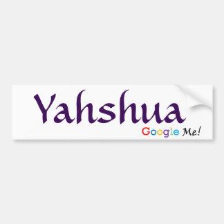 Yahshua - Google Me Bumper Sticker