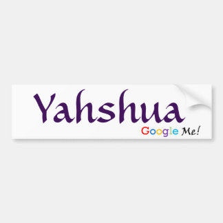 Yahshua - Google yo pegatina para el parachoques Pegatina Para Auto