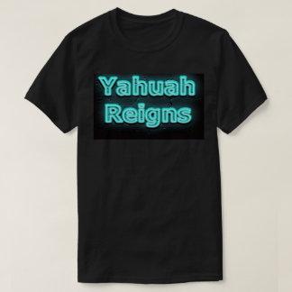 Yahuah Reigns Shirt