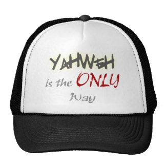 YahWeh la ÚNICA manera religiosa Gorro De Camionero