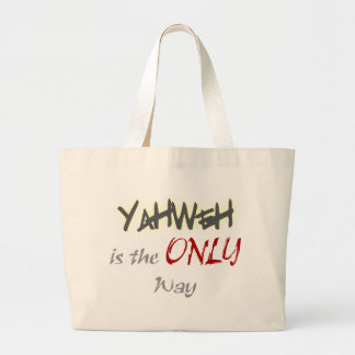 YahWeh the ONLY way Religious Canvas Bags