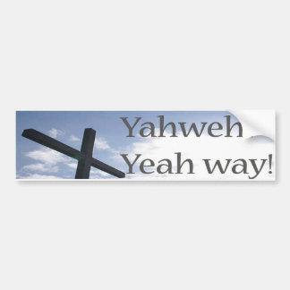 Yahweh? Yeah way! Bumper Sticker