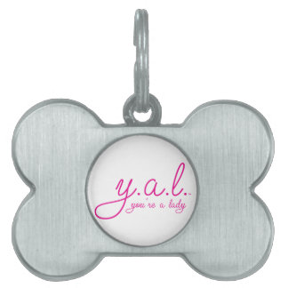 YAL - You're a Lady™ Pet ID Tag