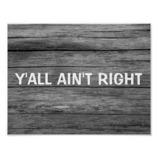 Y'ALL AIN'T RIGHT FUNNY RUSTIC SIGNS