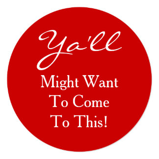 Ya'll Come Funny Christmas Party Southern Style Invitation