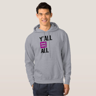 Y'all equals All - - LGBTQ Rights -  Hoodie