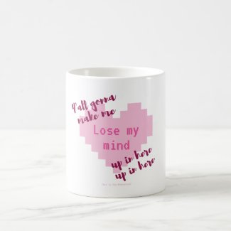 Y'all gonna make me lose my mind... coffee mug