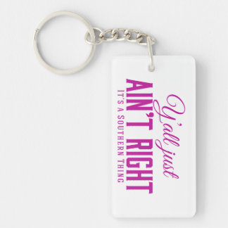 Yall Just Aint Right Its a Southern Thing Pink Single-Sided Rectangular Acrylic Keychain