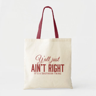 Yall Just Aint Right Its a Southern Thing Red Tote Bag