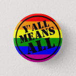 "Y&#39;all Means All button<br><div class=""desc"">Southern hospitality can include LGBTQ people,  too.</div>"