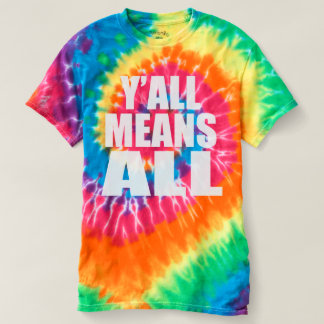 Y'ALL MEANS ALL. LGBT PRIDE SHIRT. T-SHIRT