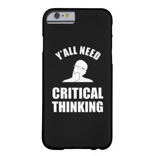 Y'all Need Critical Thinking Barely There iPhone 6 Case