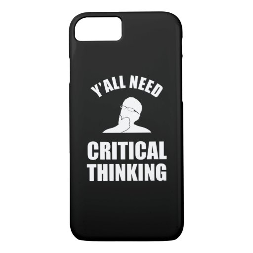 Y'all Need Critical Thinking iPhone 8/7 Case