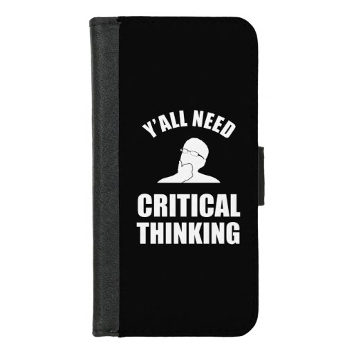 Y'all Need Critical Thinking iPhone 8/7 Wallet Case
