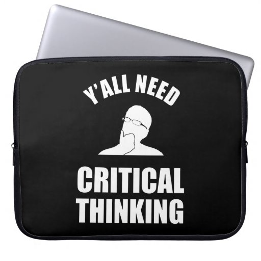 Y'all Need Critical Thinking Laptop Sleeve