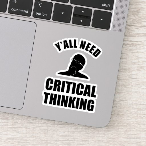 Y'all Need Critical Thinking Sticker