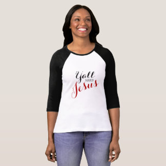 Y'all Need Jesus - Baseball Tee