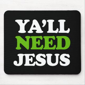 Ya'll Need Jesus -- Holiday Humor -.png Mouse Pad
