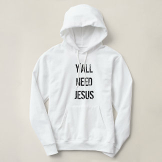 Y'ALL NEED JESUS - Stylish Hoodie