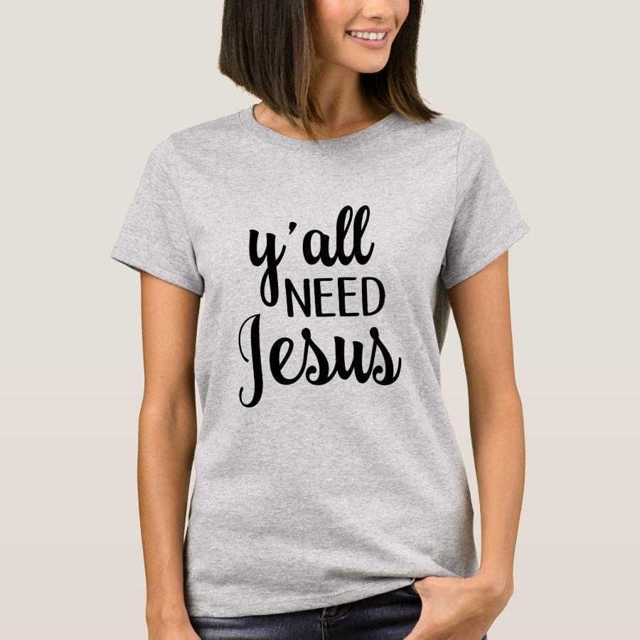 Y'all Need Jesus T-Shirt - Best Selling Long-Sleeve Street Fashion Shirt Designs