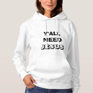 Y'all Need Jesus - White Hoodie
