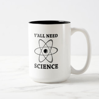 Y'all Need Science Two-Tone Coffee Mug