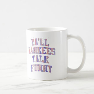 Ya'll Yankees Talk Funny Mugs and Cups
