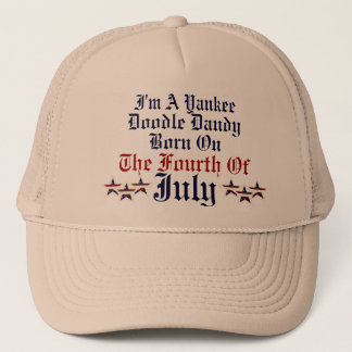 YANKEE DOODLE DANDY BORN ON THE FOURTH OF JULY HAT