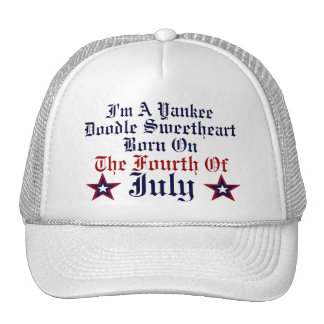 YANKEE DOODLE SWEETHEART BORN ON THE FOURTH OF JUL TRUCKER HAT