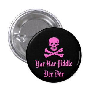 Yar Har Fiddle Dee Dee Button
