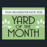 "Yard of the Month Award Lawn Sign<br><div class=""desc"">Yard of the Month Award yard sign with custom editable text for your organization name for neighborhoods, gardening groups, or other associations. Edit the name and also change the green background to another color if you like (be sure to do both sides of the sign). Deco font with modern leaf...</div>"