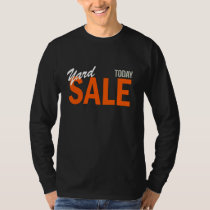 Yard or Garage Sale Today T-shirts