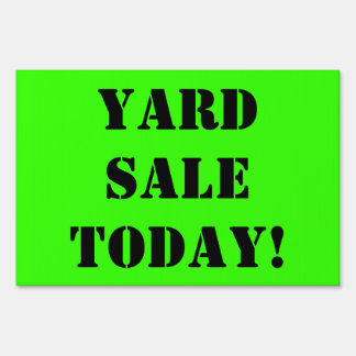 YARD SALE TODAY Black Text on Bright Green Sign