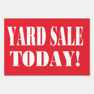 yard sale today sign