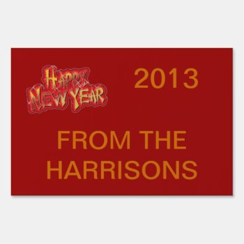 Yard Sign Happy New Year 2013   (your Name) by creativeconceptss at Zazzle