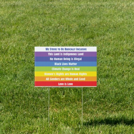 Yard Sign - We Strive to Be Radically Inclusive