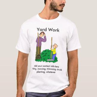 Yard work T-Shirt