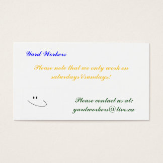 , Yard Workers, Please contact us... Business Card