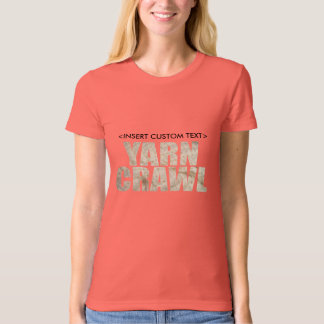 YARN CRAWL in photo text-Customize for your event T-Shirt