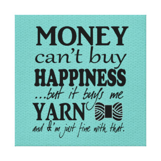 Yarn is Happiness / Craft Room Canvas Print