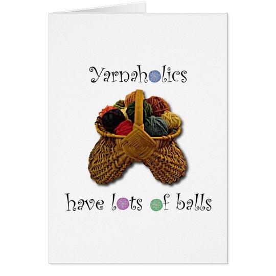 Yarnaholics Have Lots of Balls Card