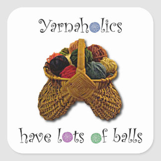 Yarnaholics Have Lots of Balls Square Stickers