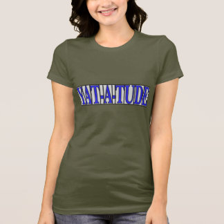 """"""" Yat-A-Tude"""", New Orleans Style Attitude T-Shirt"""