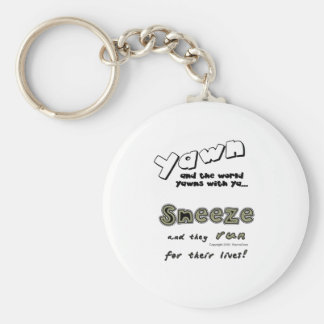 Yawn and the World Yawns With You Keychain