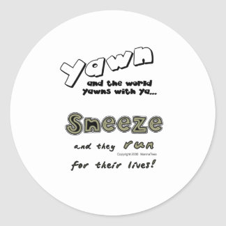 Yawn and the World Yawns With You Round Stickers