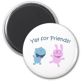 Yay for Friends! 2 Inch Round Magnet