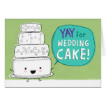YAY for Wedding Cake!  Customizable Greeting Card